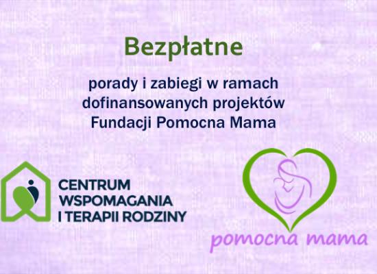 Bezpłatne zabiegi i porady w projektach Fundacji Pomocna Mama